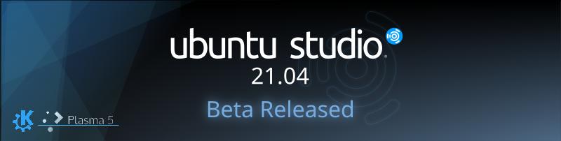 Ubuntu Studio: Ubuntu Studio 21.04 Beta (Hirsute Hippo) Released
